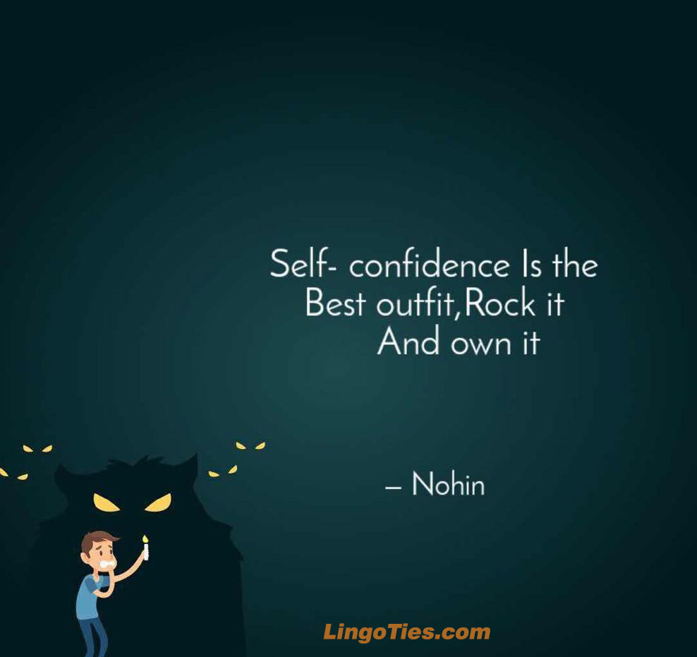 Self-confidence is the best outfit. rock it an own it.