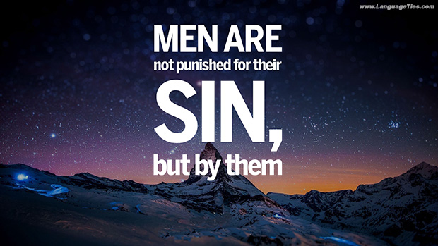 Men are not punished for their sins, but by them.