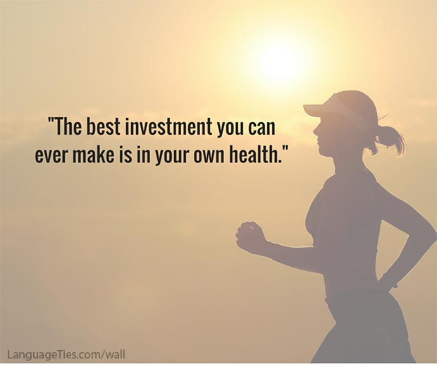 The best investment you can ever make is in your health.