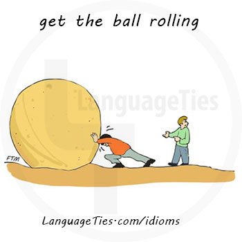 get the ball rolling