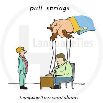 pull strings - پارتی بازی کردن