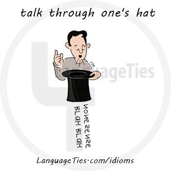 talk through one's hat - مزخرف گفتن