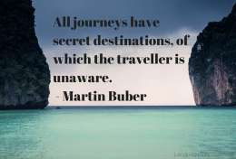 All journeys have secret destinations of which the traveller is unaware.