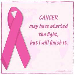 Cancer may have started the fight, but I will finish it.