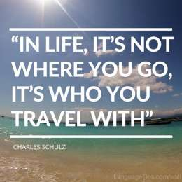 In life, It's not where you go, It's who you travel with.