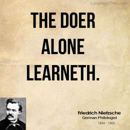 The doer alone learneth.