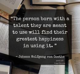 The person born with a talent they are meant to use will find their greatest happiness in using it.