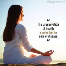 The preservation of health is easier than the cure of disease.