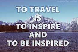To travel is to inspire and to be inspired.