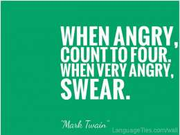 When angry, count four. When very angry, swear.