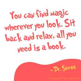 You can find magic wherever you look. Sit back and relax, all you need is a book.